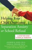 Helping Your Child Overcome Separation Anxiety or School Refusal